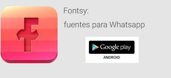 Cambia el tipo de fuente de tus mensajes de WhatsApp, Fontsy